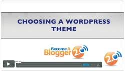 Become a Blogger - how to choose a wordpress theme