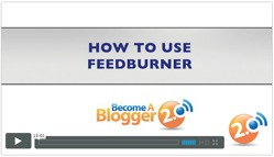 Become a Blogger - how to use Feedburner